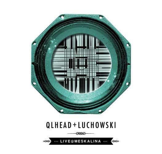 Qlhead + Luchowski